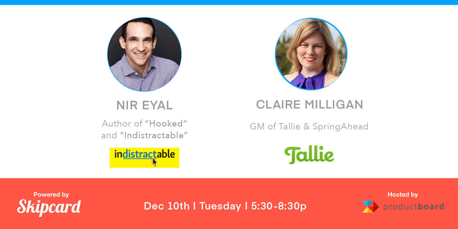 The Product Management Speaking Series w/ Nir Eyal + Claire Milligan