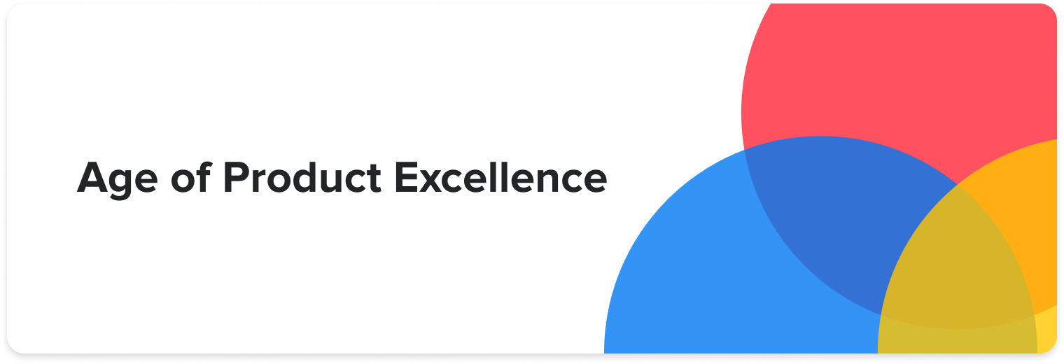 Introducing Age of Product Excellence — a new webinar series from productboard