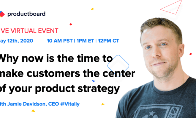 Why now is the time to make customers central to your product strategy
