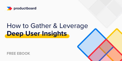How to gather & leverage deep user insights