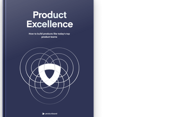 Product Excellence: How to build products like today's top product teams