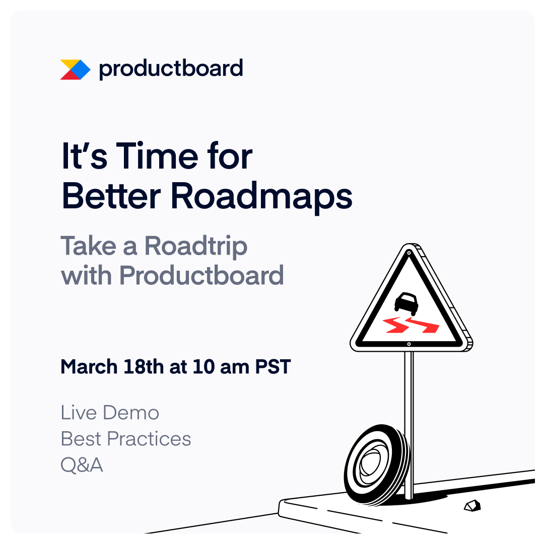 It's time for better roadmaps: Take a roadtrip with Productboard