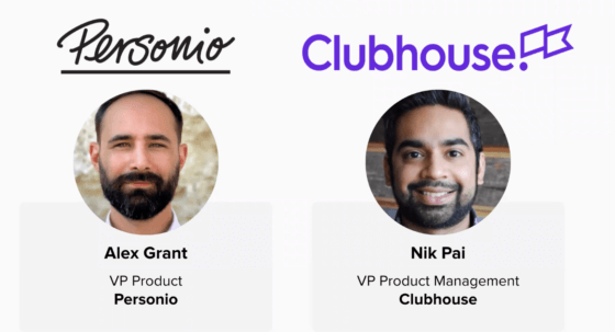 A discussion with product leaders from Personio and Clubhouse