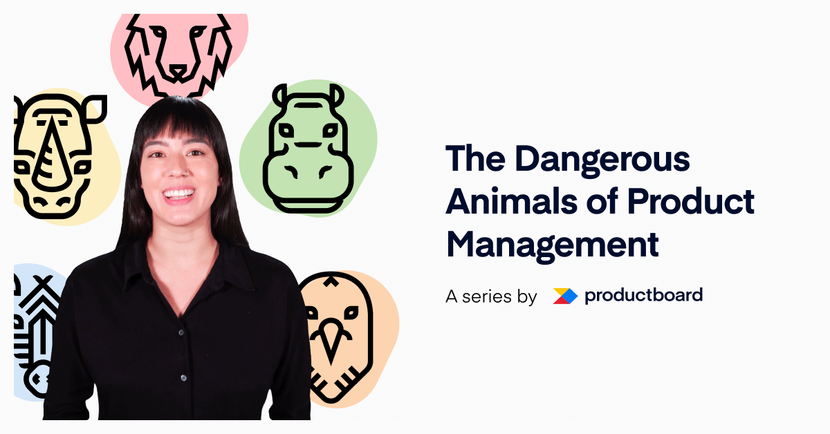 Video Series: The Dangerous Animals of Product Management