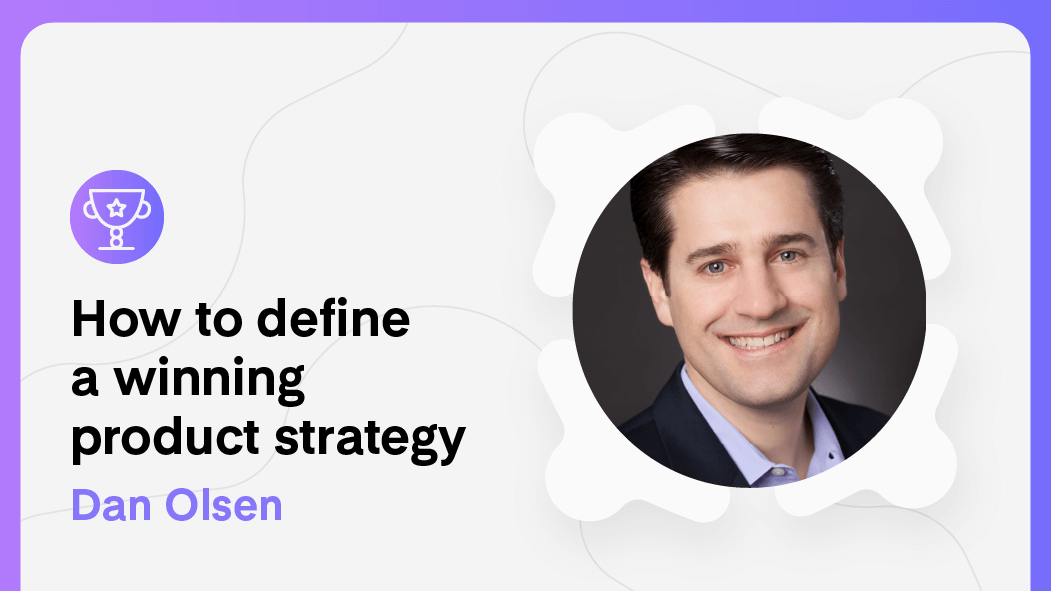 How to define a winning product strategy