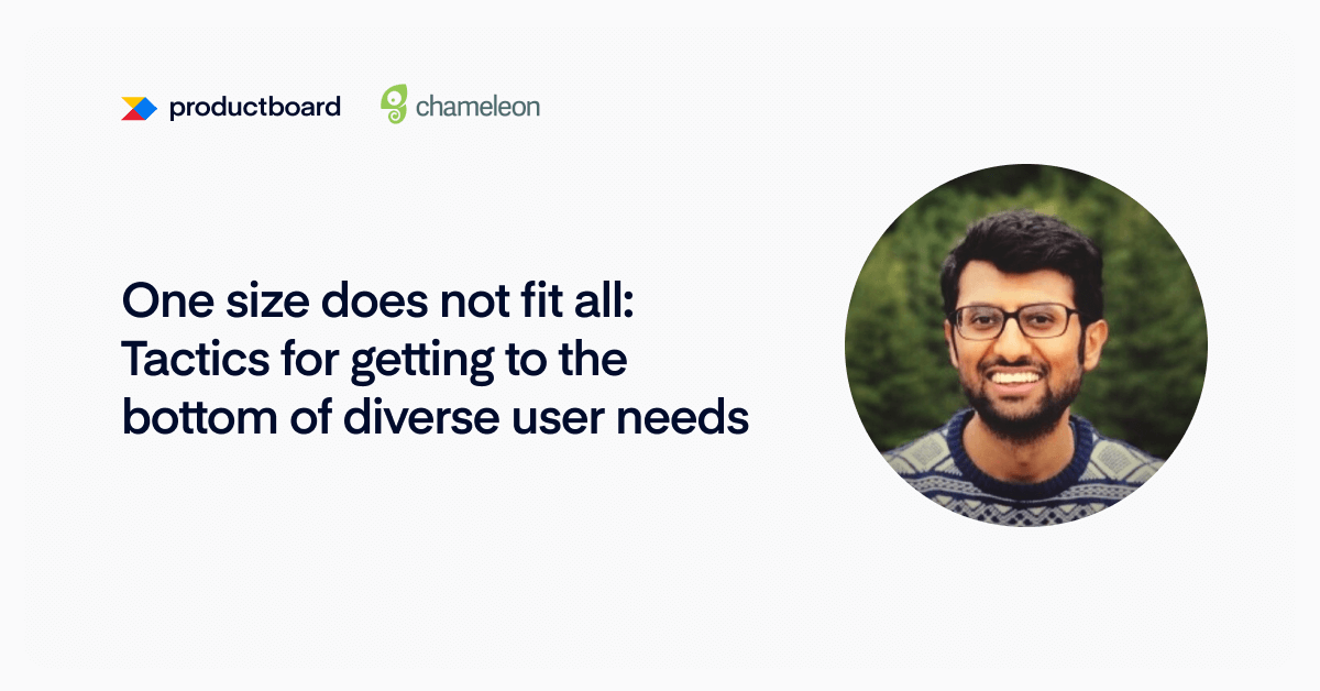 One size does not fit all: Tactics for getting to the bottom of user needs