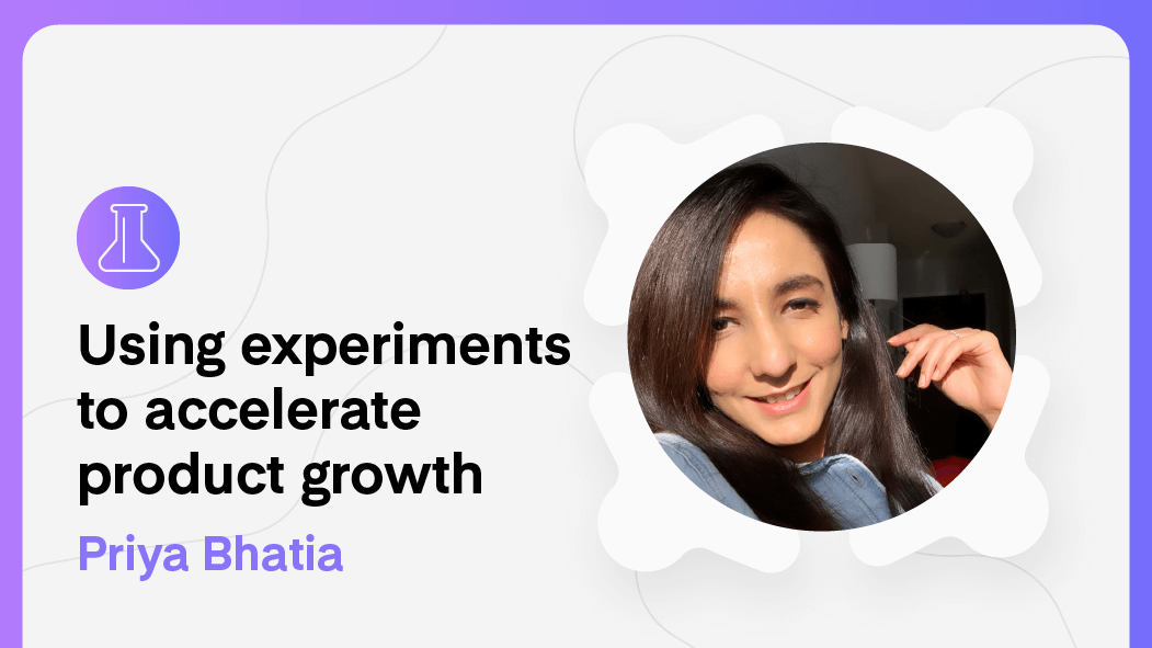 Using experiments to accelerate product growth